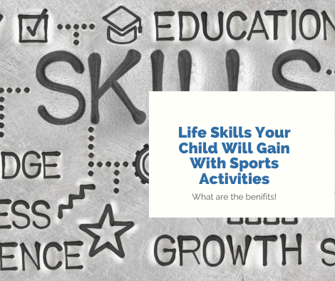 Life Skills Your Child Will Gain With Sports Activities
